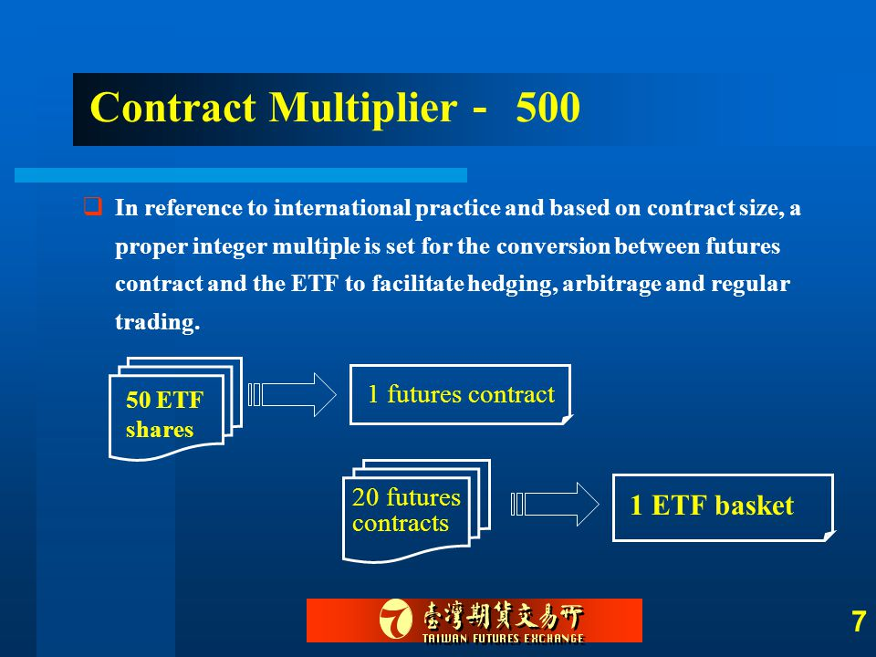 7  In reference to international practice and based on contract size, a proper integer multiple is set for the conversion between futures contract and the ETF to facilitate hedging, arbitrage and regular trading.