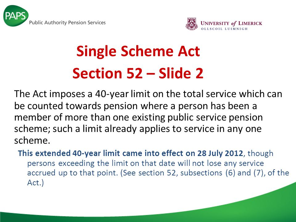 New Single Pension Scheme Dependants' Benefits Lump sum payable to the estate of the deceased member equal to twice the member's pensionable remuneration in the 12 months prior to death less any retirement lump sum/death gratuity already paid under the Scheme or other public sector pension scheme.
