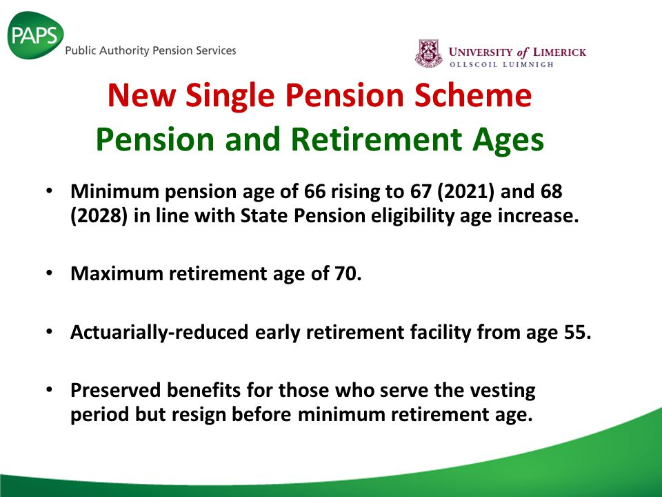New Single Pension Scheme Accrual Rate Money amounts (referable amounts) building towards pension and lump sum are separately accrued each year using the following formulae: – Pension: Accrual rate of 0.58% of pensionable remuneration up to a ceiling of 3.74 times the State Pension Contributory (SPC) (currently €44,943.78) PLUS (where applicable) 1.25% of pensionable remuneration above that level.