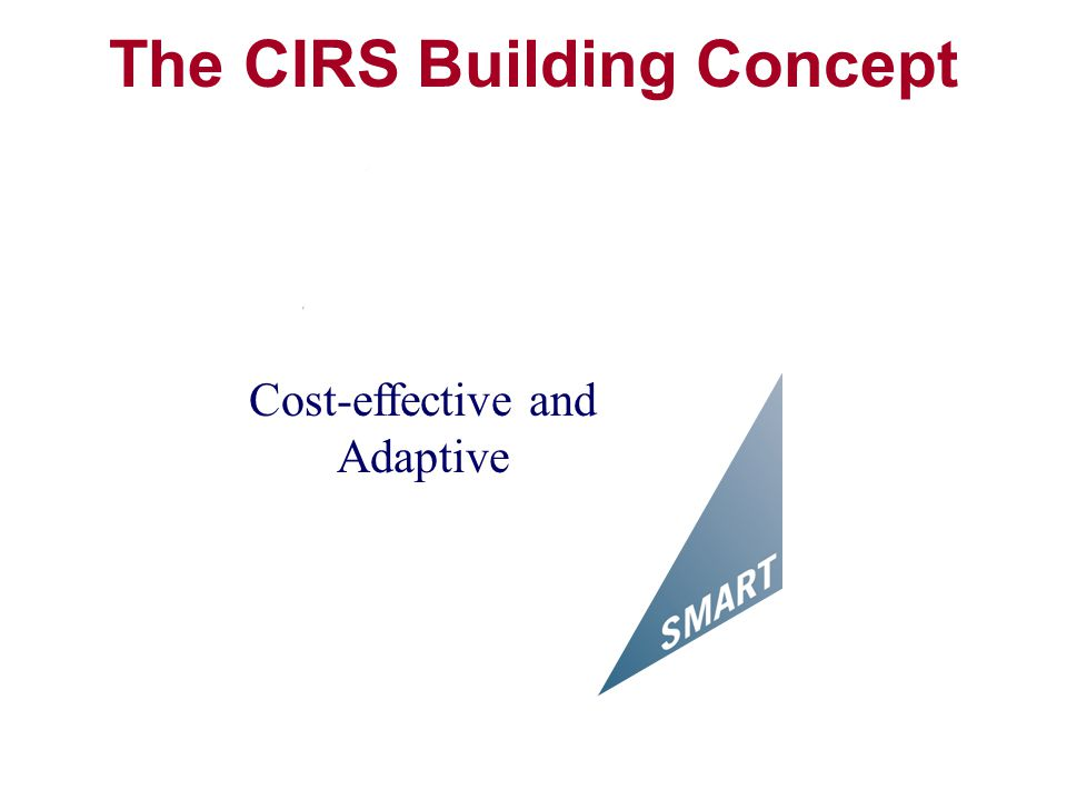 The CIRS Building Concept Cost-effective and Adaptive