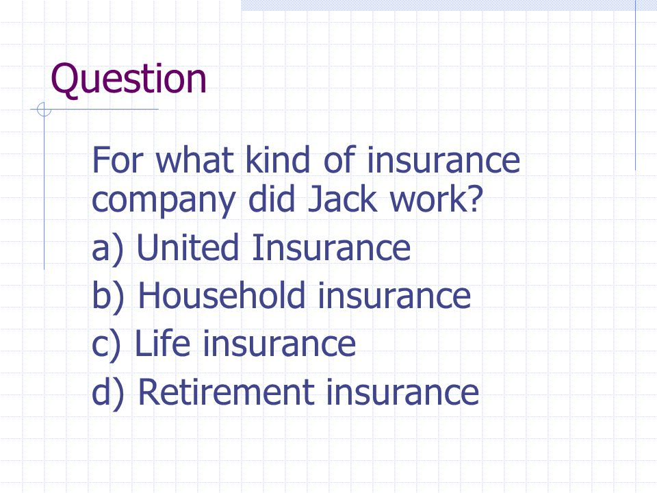 Question For what kind of insurance company did Jack work.