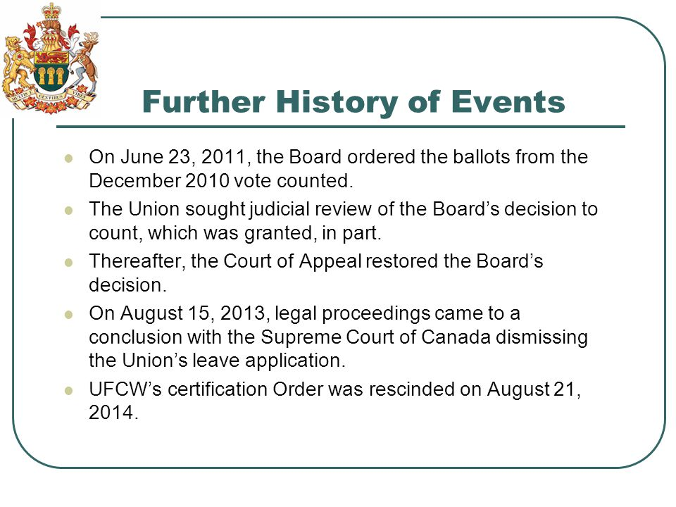 Further History of Events On June 23, 2011, the Board ordered the ballots from the December 2010 vote counted.