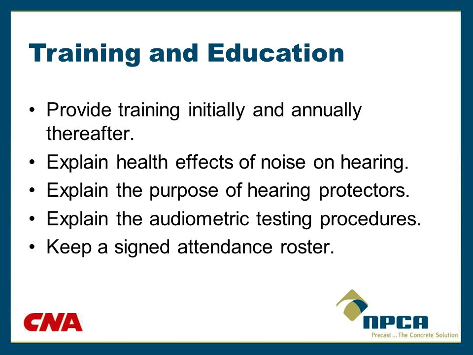 Supervisor Involvement Encourage workers to wear their hearing protection.