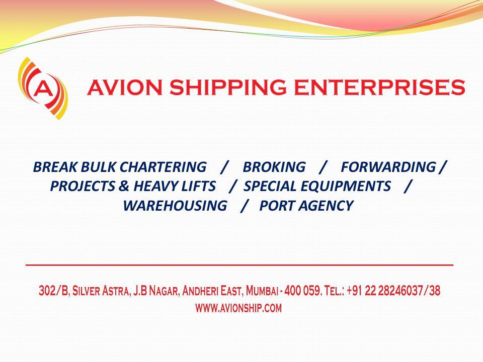 BREAK BULK CHARTERING / BROKING / FORWARDING / PROJECTS & HEAVY LIFTS / SPECIAL EQUIPMENTS / WAREHOUSING / PORT AGENCY