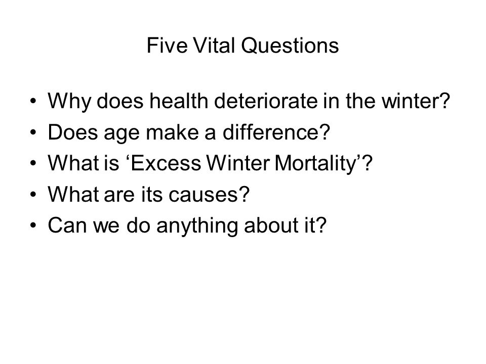 (1) Why does health deteriorate in the winter?