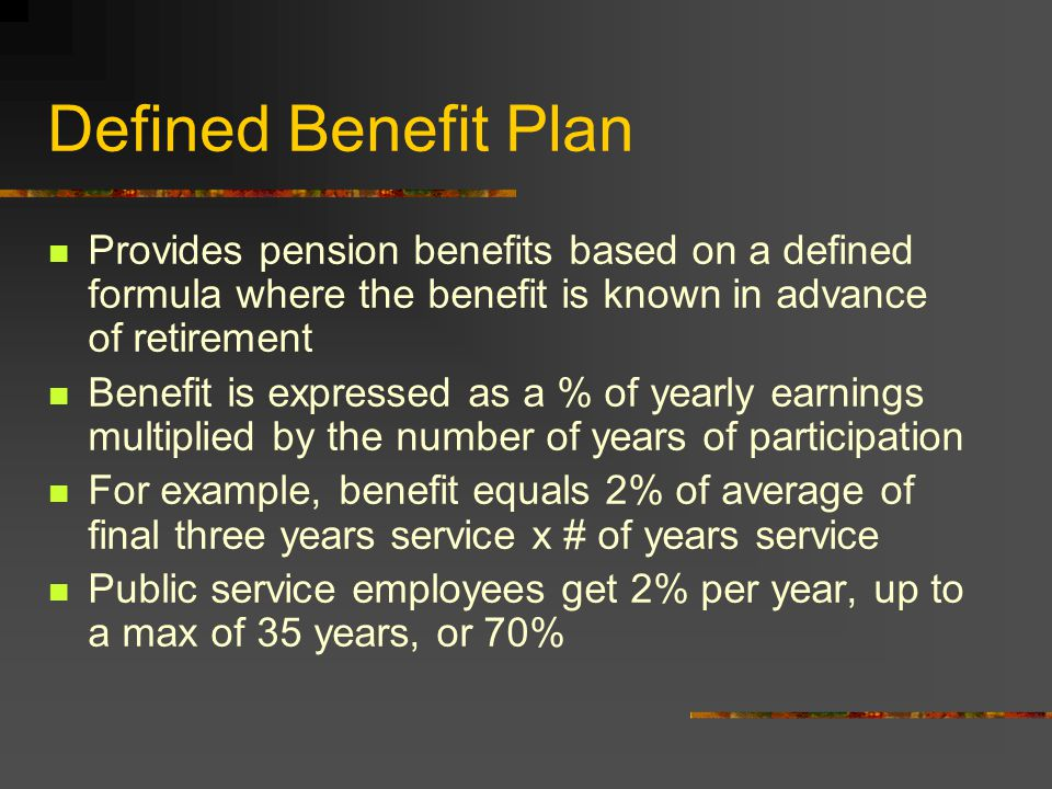 Registered Pension Plans (RPP) Defined Benefit Plan Defined Contribution Plan