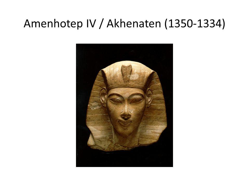 Amenhotep IV / Akhenaten (1350-1334)