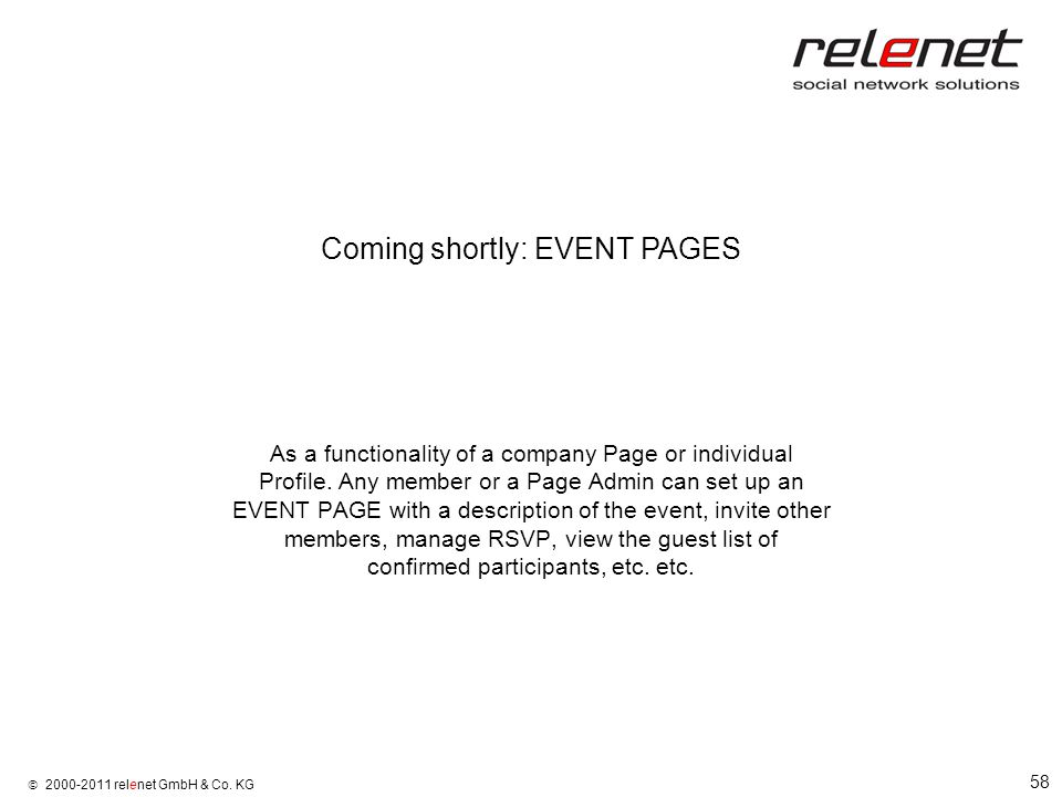 58  2000-2011 relenet GmbH & Co. KG As a functionality of a company Page or individual Profile.