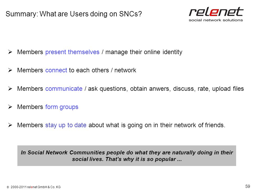 59  2000-2011 relenet GmbH & Co. KG Summary: What are Users doing on SNCs.