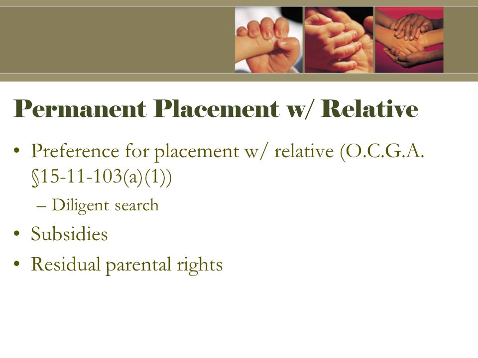 Permanent Placement w/ Relative Preference for placement w/ relative (O.C.G.A.