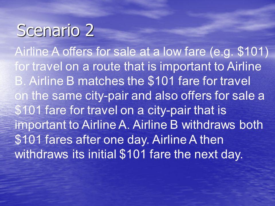 Scenario 2 Airline A offers for sale at a low fare (e.g.