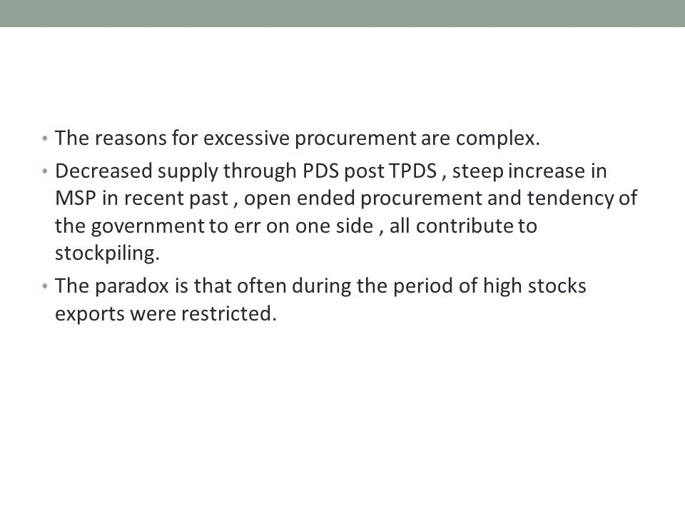 The reasons for excessive procurement are complex.
