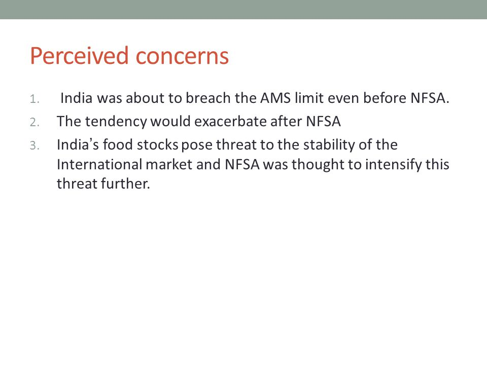 Perceived concerns 1. India was about to breach the AMS limit even before NFSA.