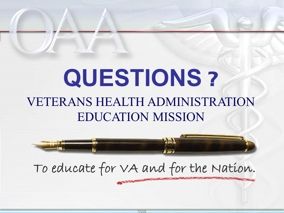 2008 VETERANS HEALTH ADMINISTRATION EDUCATION MISSION QUESTIONS