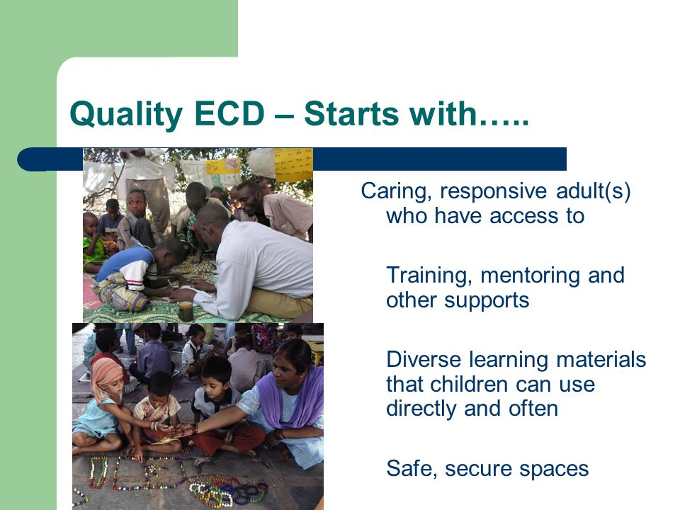 Quality ECD – Starts with…..