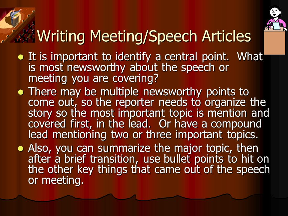 Writing Meeting/Speech Articles It is important to identify a central point.