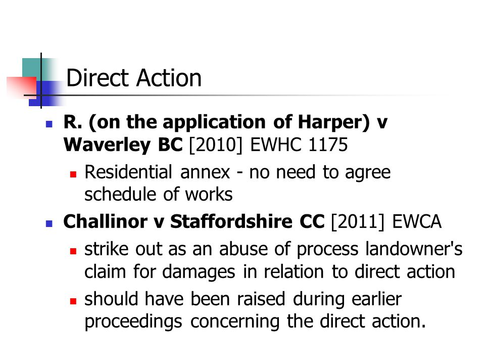 Direct Action R. (on the application of Harper) v Waverley BC [2010] EWHC 1175 Residential annex - no need to agree schedule of works Challinor v Staf