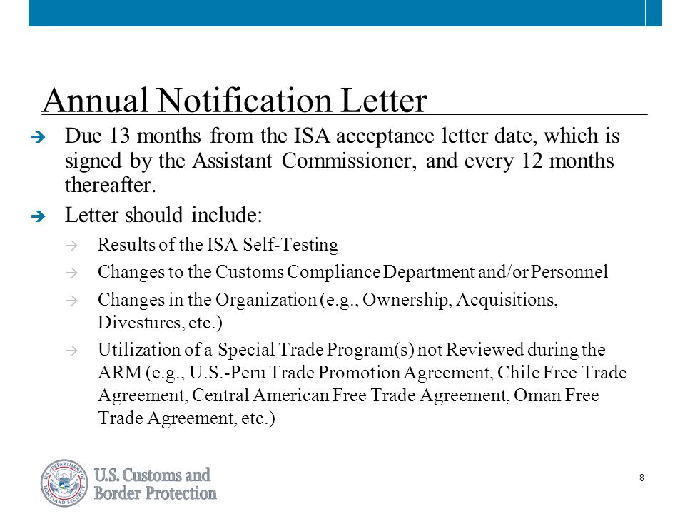 8 Annual Notification Letter  Due 13 months from the ISA acceptance letter date, which is signed by the Assistant Commissioner, and every 12 months thereafter.