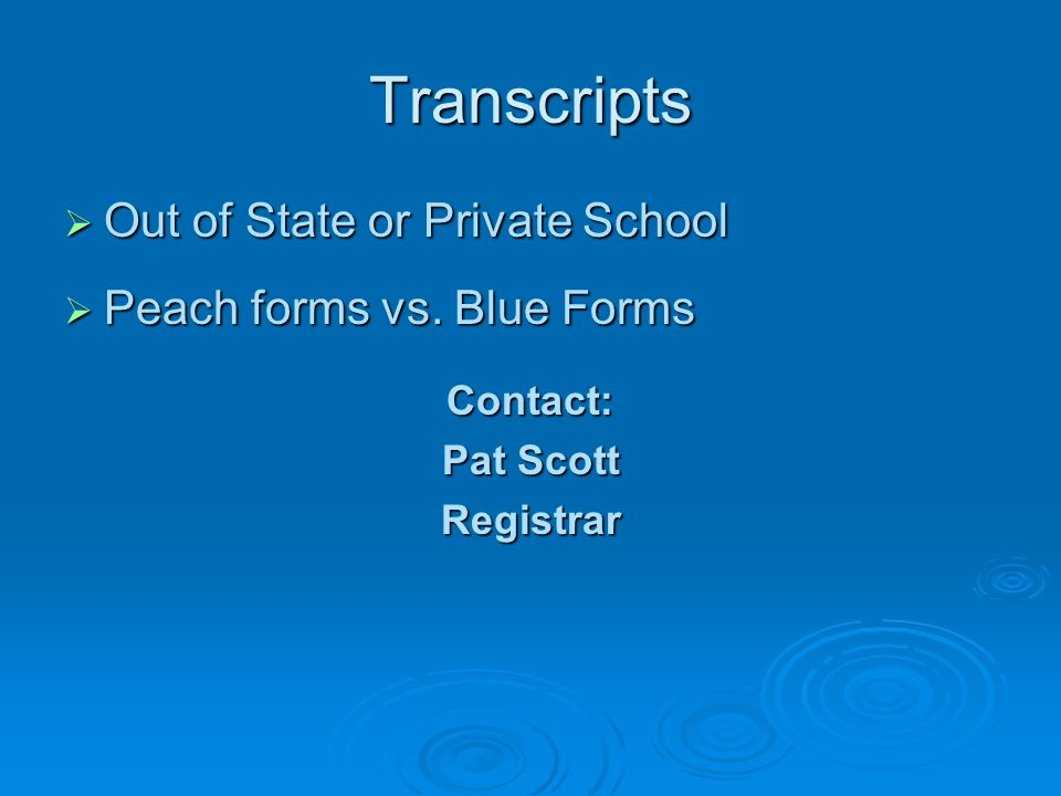 Transcripts  Out of State or Private School  Peach forms vs.