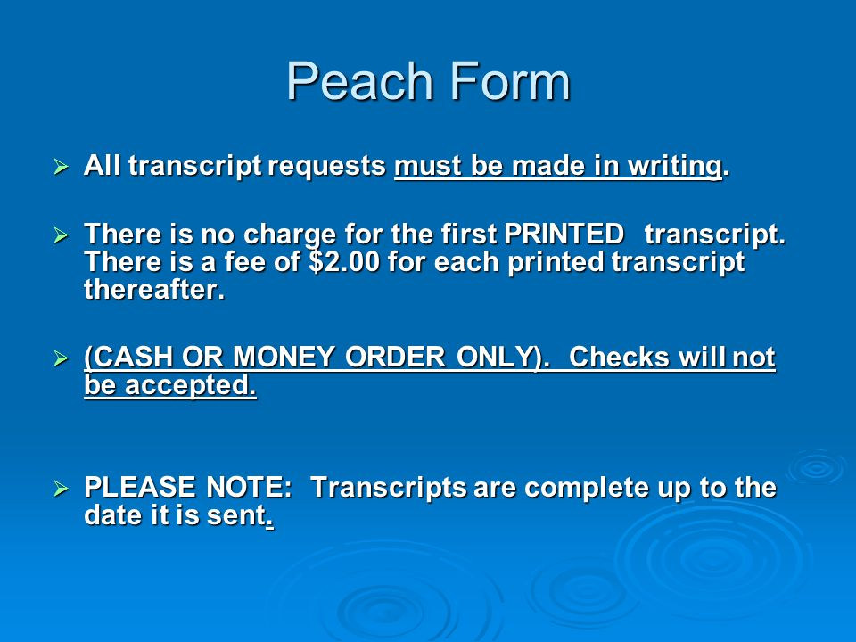 Peach Form  All transcript requests must be made in writing.