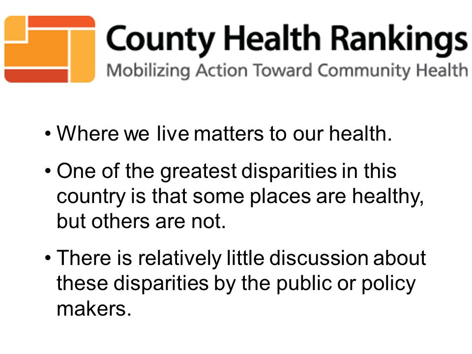 Where we live matters to our health.