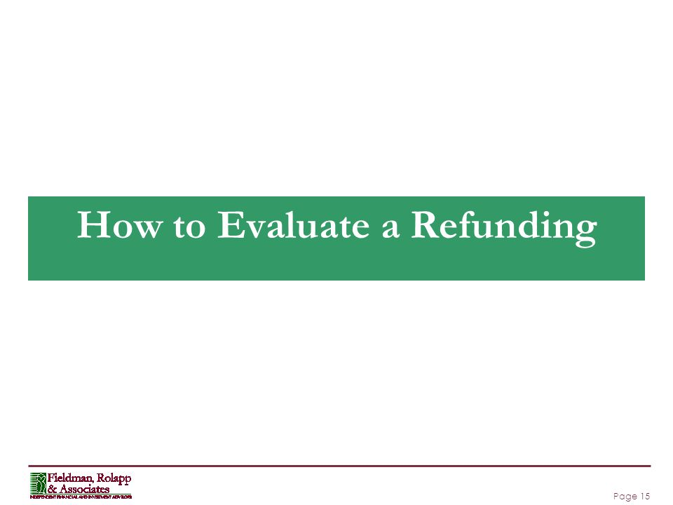 Page 15 How to Evaluate a Refunding