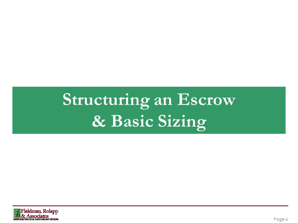 Page 6 Structuring an Escrow & Basic Sizing