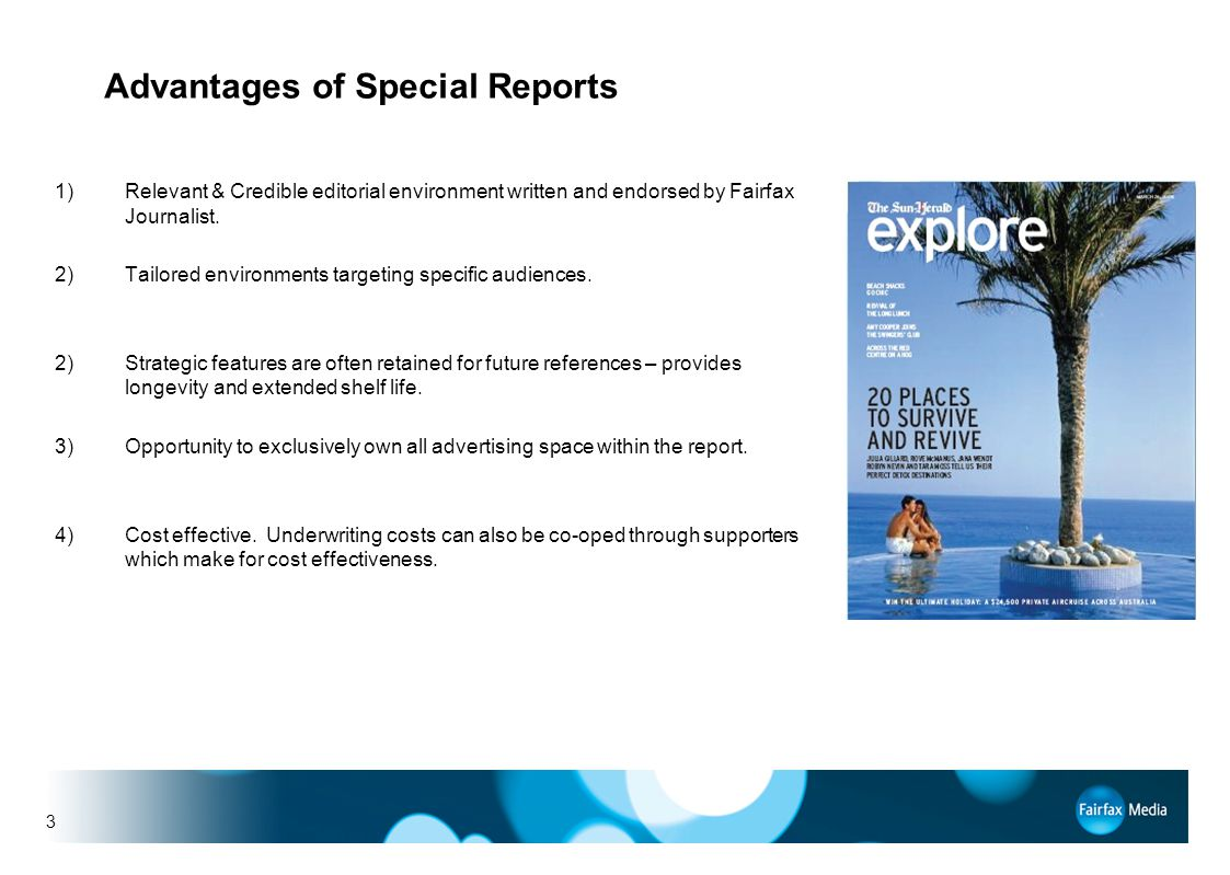 3 Advantages of Special Reports 1)Relevant & Credible editorial environment written and endorsed by Fairfax Journalist.