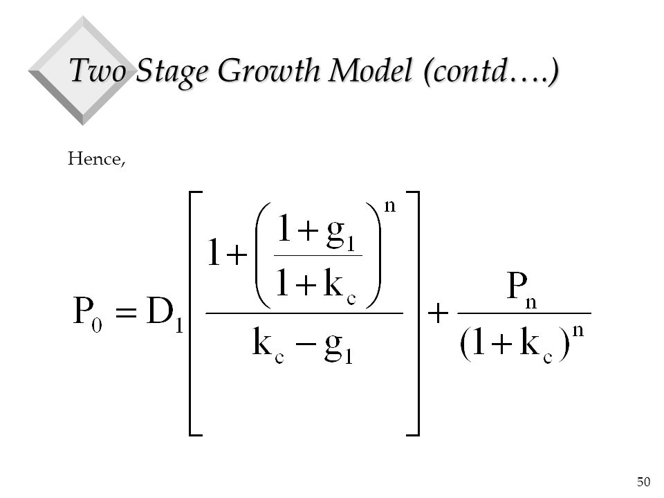50 Two Stage Growth Model (contd….) Hence,