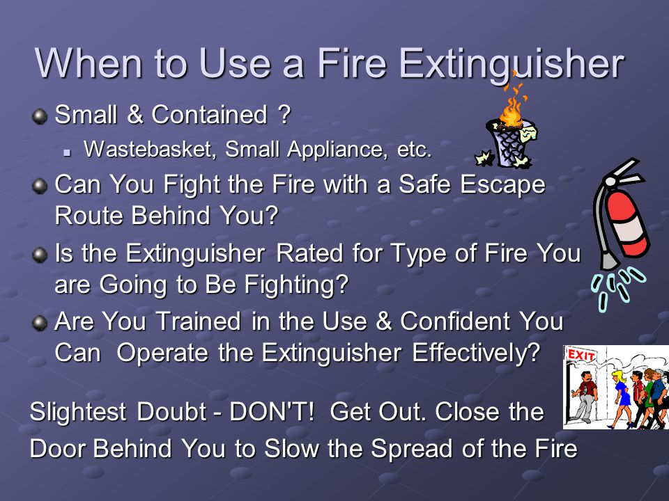 When to Use a Fire Extinguisher Small & Contained .