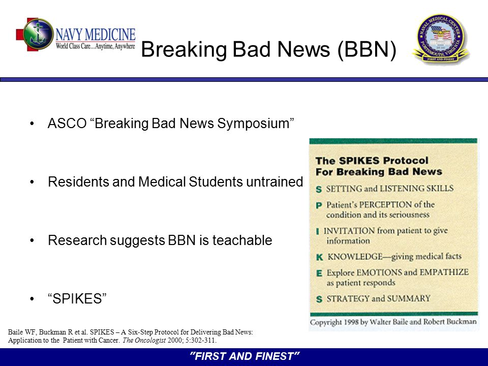 """FIRST AND FINEST"" Breaking Bad News (BBN) ASCO ""Breaking Bad News Symposium"" Residents and Medical Students untrained Research suggests BBN is teacha"