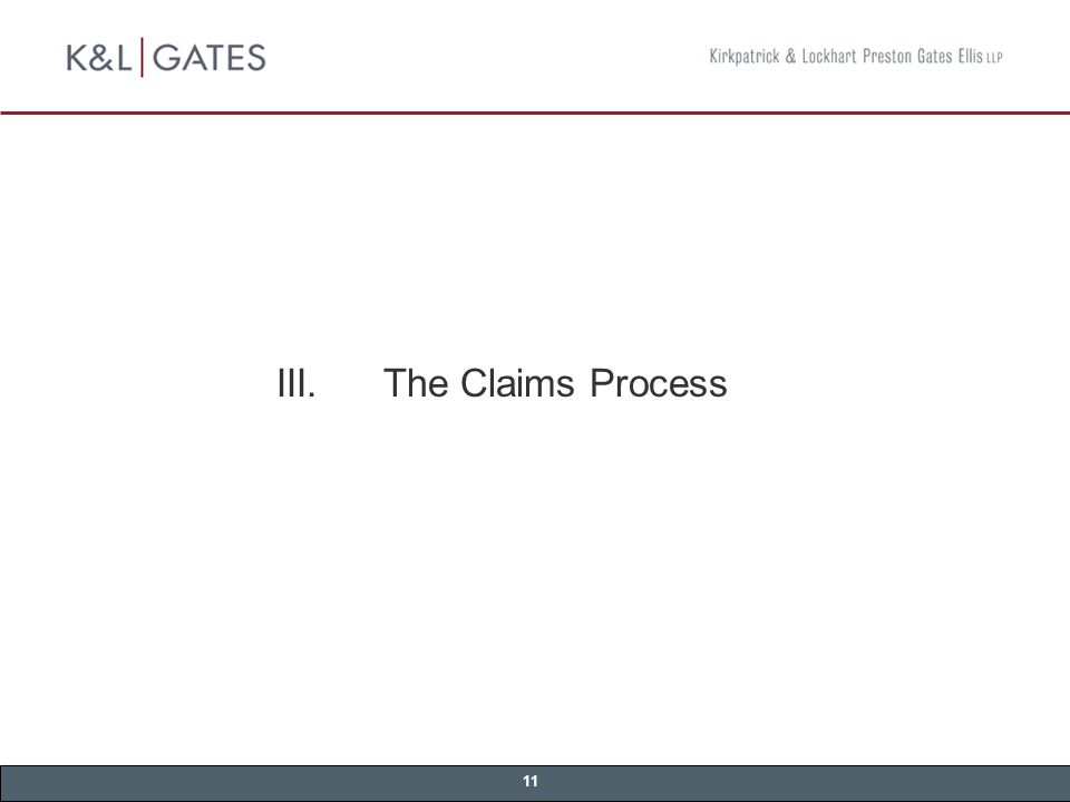11 III.The Claims Process