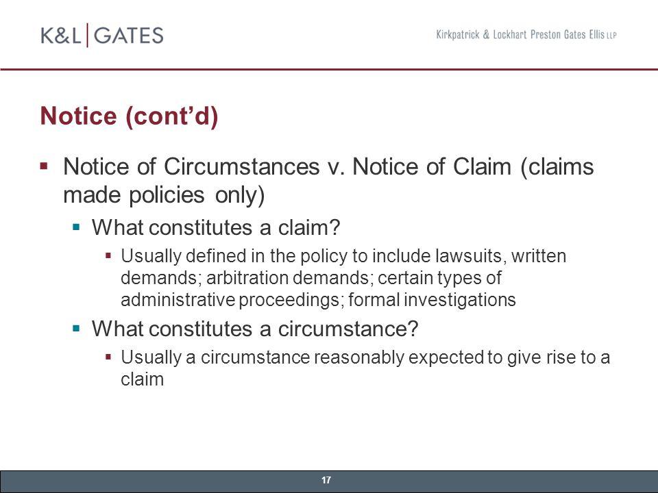 17 Notice (cont'd)  Notice of Circumstances v.
