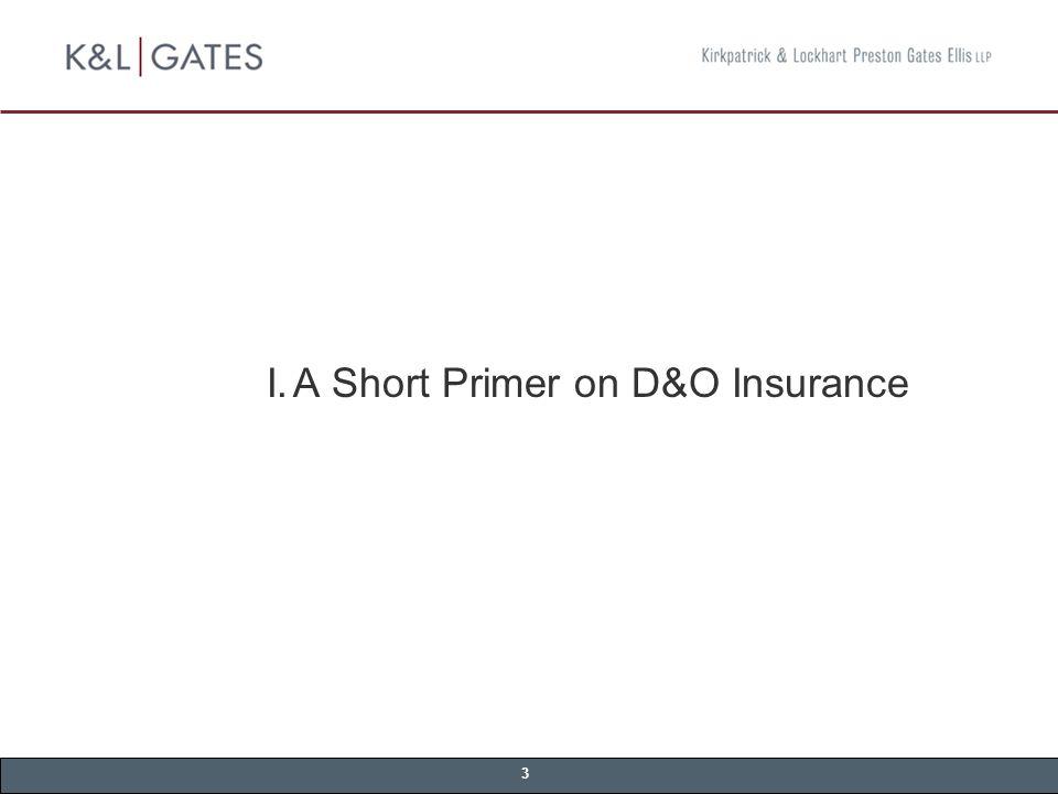 3 I.A Short Primer on D&O Insurance