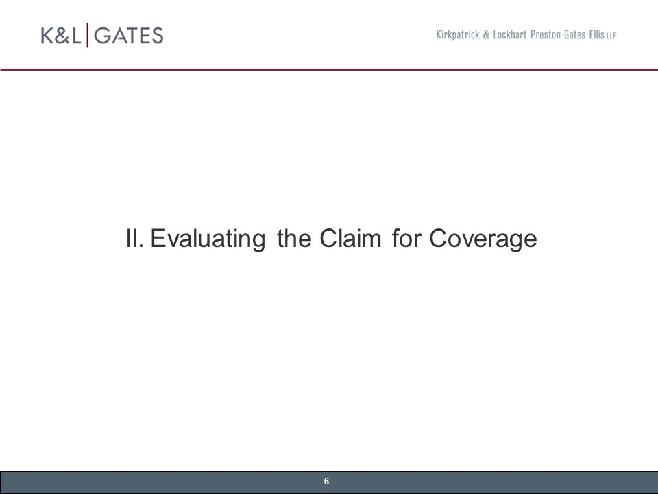 6 II.Evaluating the Claim for Coverage