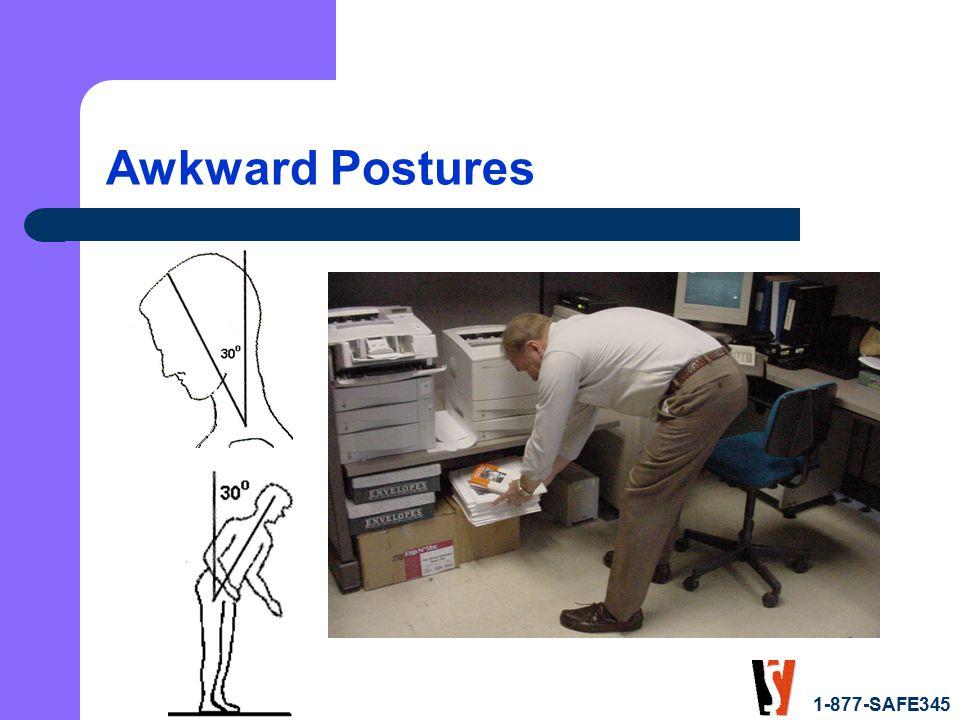 1-877-SAFE345 Awkward Postures