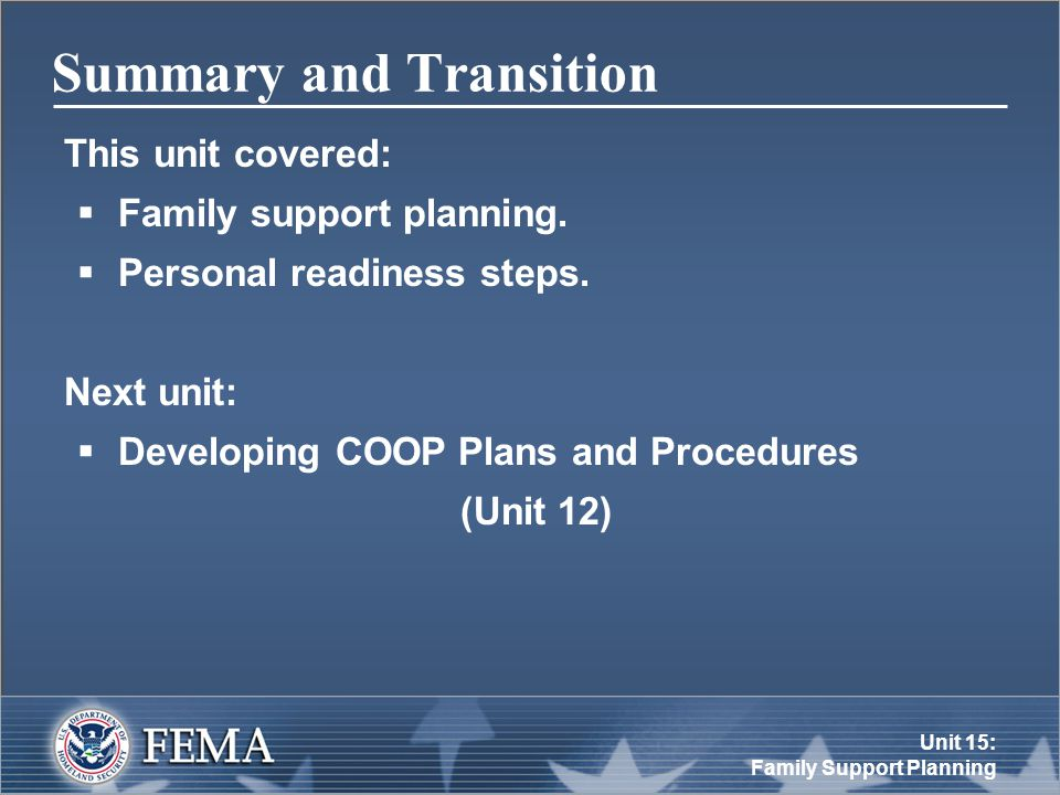 Unit 15: Family Support Planning Summary and Transition This unit covered:  Family support planning.