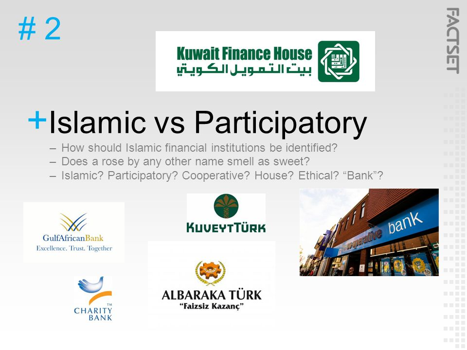 # 2  Islamic vs Participatory –How should Islamic financial institutions be identified.