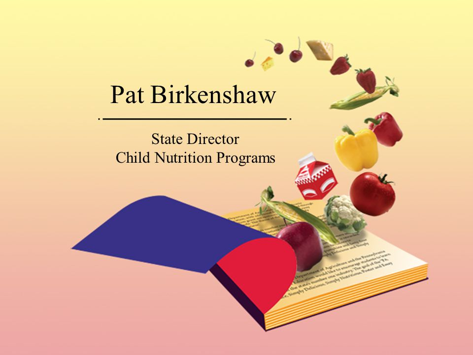 Pat Birkenshaw State Director Child Nutrition Programs