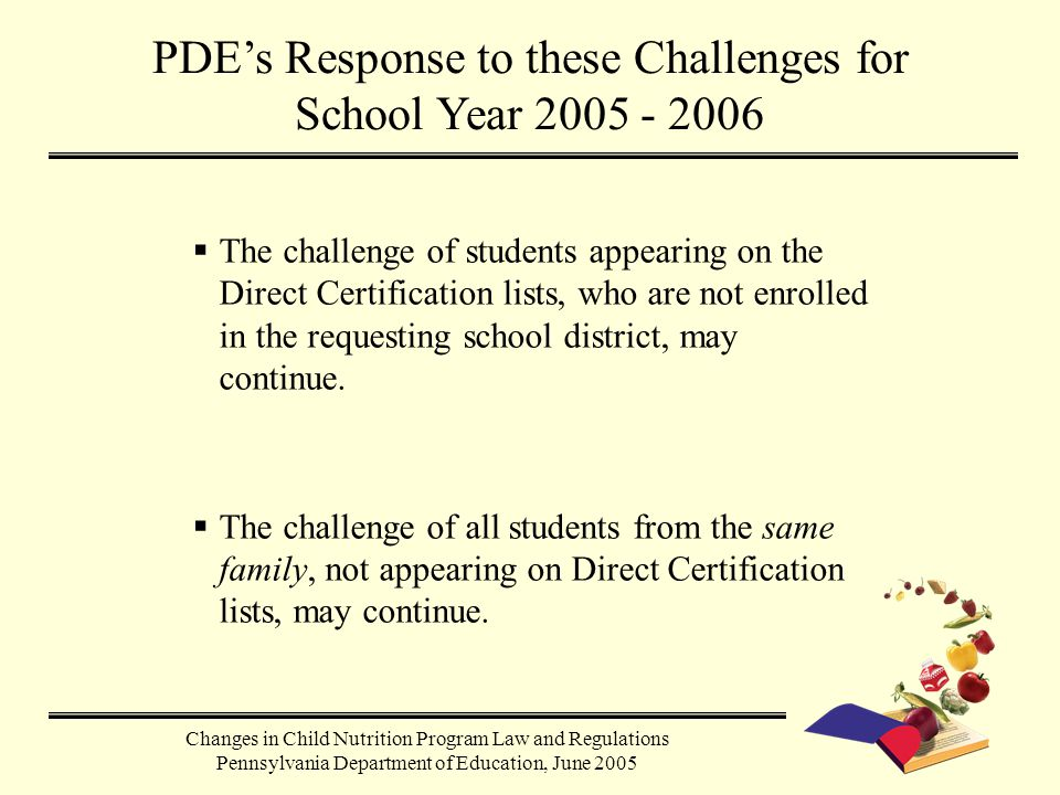  The challenge of students appearing on the Direct Certification lists, who are not enrolled in the requesting school district, may continue.  The c
