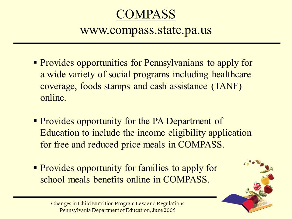 Changes in Child Nutrition Program Law and Regulations Pennsylvania Department of Education, June 2005  Provides opportunities for Pennsylvanians to