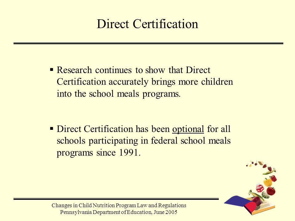  Research continues to show that Direct Certification accurately brings more children into the school meals programs.