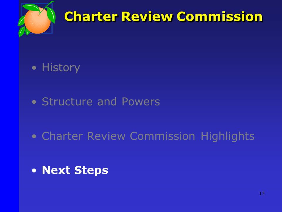 Charter Review Commission History Structure and Powers Charter Review Commission Highlights Next Steps 15