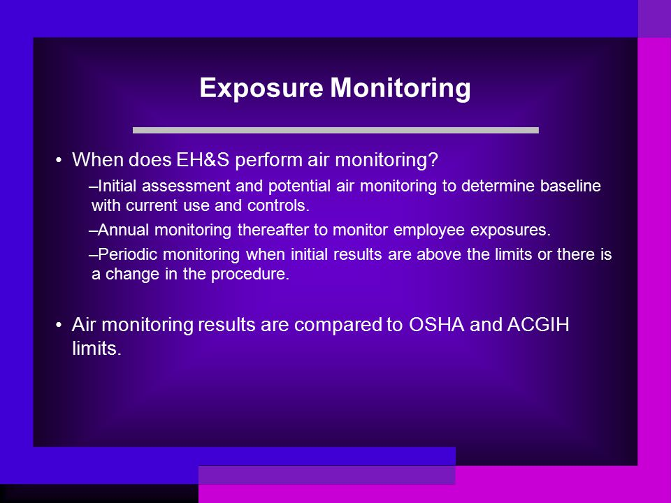 Exposure Monitoring When does EH&S perform air monitoring.
