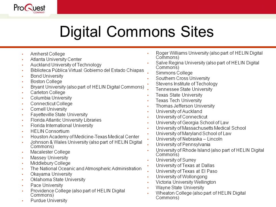 Digital Commons Today Variety of institutions Partner with bepress Digital Commons third most-used platform for IRs Source: Registry of Open Access Repositories (ROAR); June 2006 Diverse sites and content