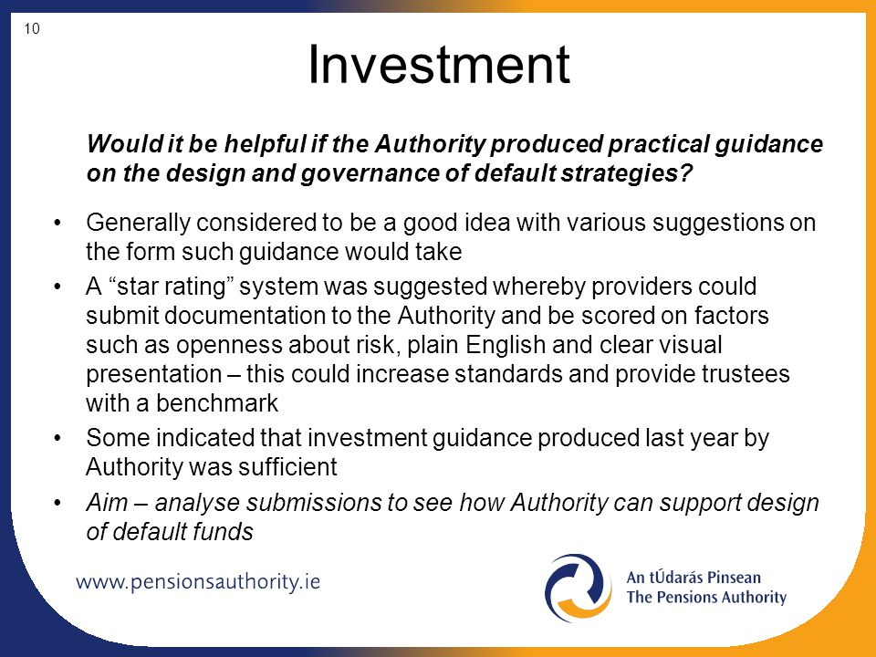 Investment Would it be helpful if the Authority produced practical guidance on the design and governance of default strategies.