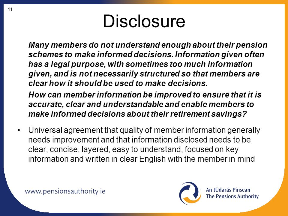 Disclosure Many members do not understand enough about their pension schemes to make informed decisions.