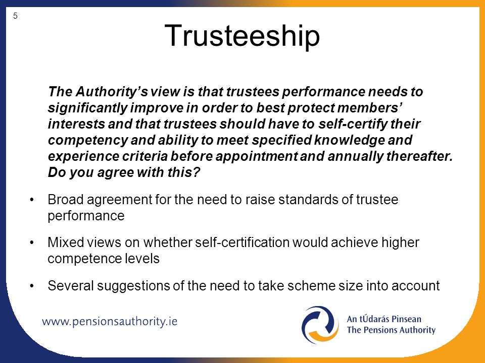 Trusteeship The Authority's view is that trustees performance needs to significantly improve in order to best protect members' interests and that trus
