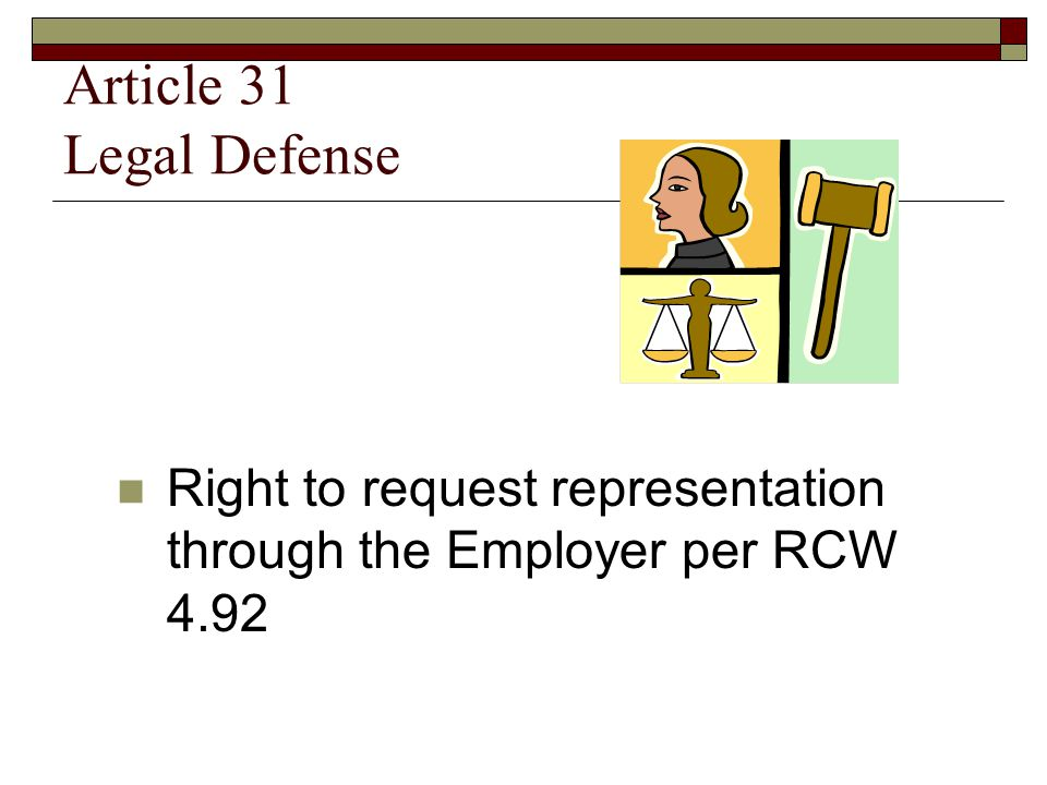 Article 31 Legal Defense Right to request representation through the Employer per RCW 4.92