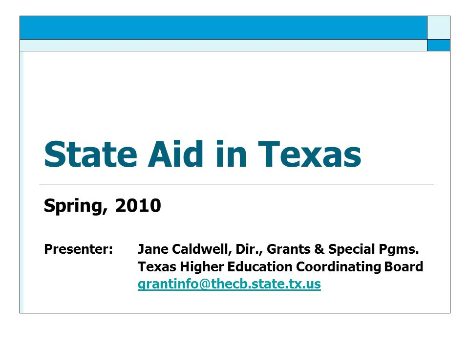 State Aid in Texas Spring, 2010 Presenter: Jane Caldwell, Dir., Grants & Special Pgms.